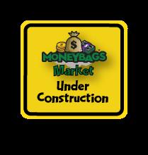 MoneyBags Market Under Construction